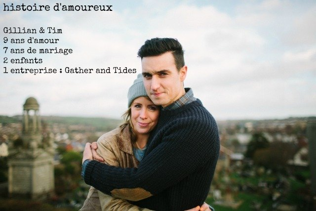 histoire de couple / secrets de couple / gillian and tim / Gather and Tides