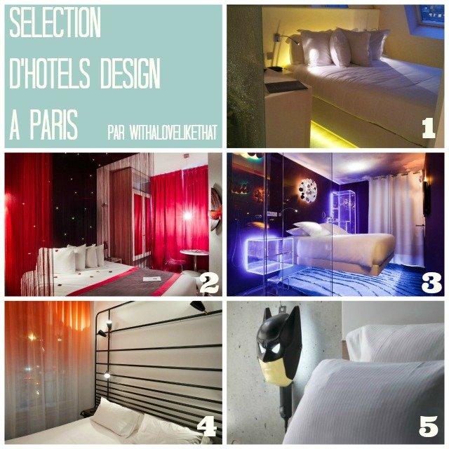 sélection hôtel design Paris / boutique hôtel à Paris que choisir / testés par withalovelikethat.fr
