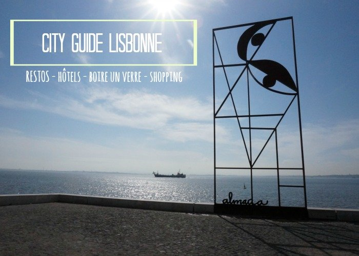 City guide Lisbonne par withalovelikethat.fr / restos - hôtels - boire un verre - shopping