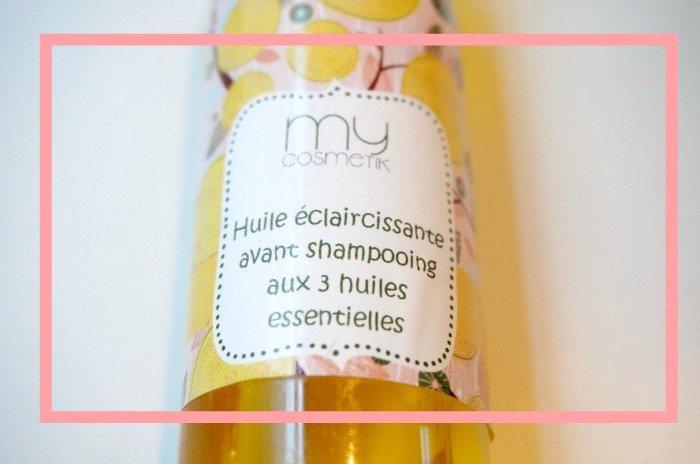 Huile éclaircissant avant shampooing aux 3 huiles essentielles par My cosmetik / testé sur le blog withalovelikethat.fr