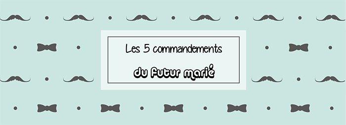 5 commandements du futur marié publié par withalovelikethat.fr