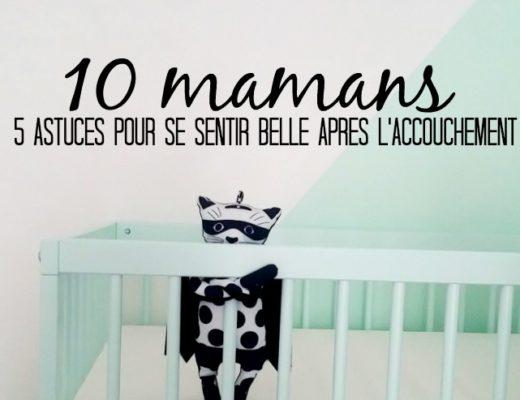 Se sentir belle après l'accouchement / 10 jeunes mamans partagent leurs 5 astuces / sur withalovelikethat.fr