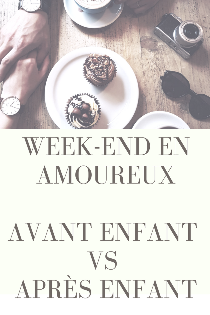 les week ends en amoureux / avant d'avoir des enfants vs après avoir eu des enfants par withalovelikethat.fr