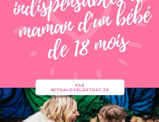indispensable de maman d'un bébé de 18 mois par withalovelikethat.fr