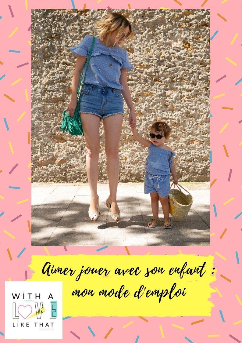 Comment aimer jouer avec son enfant? sur withalovelikethat.fr