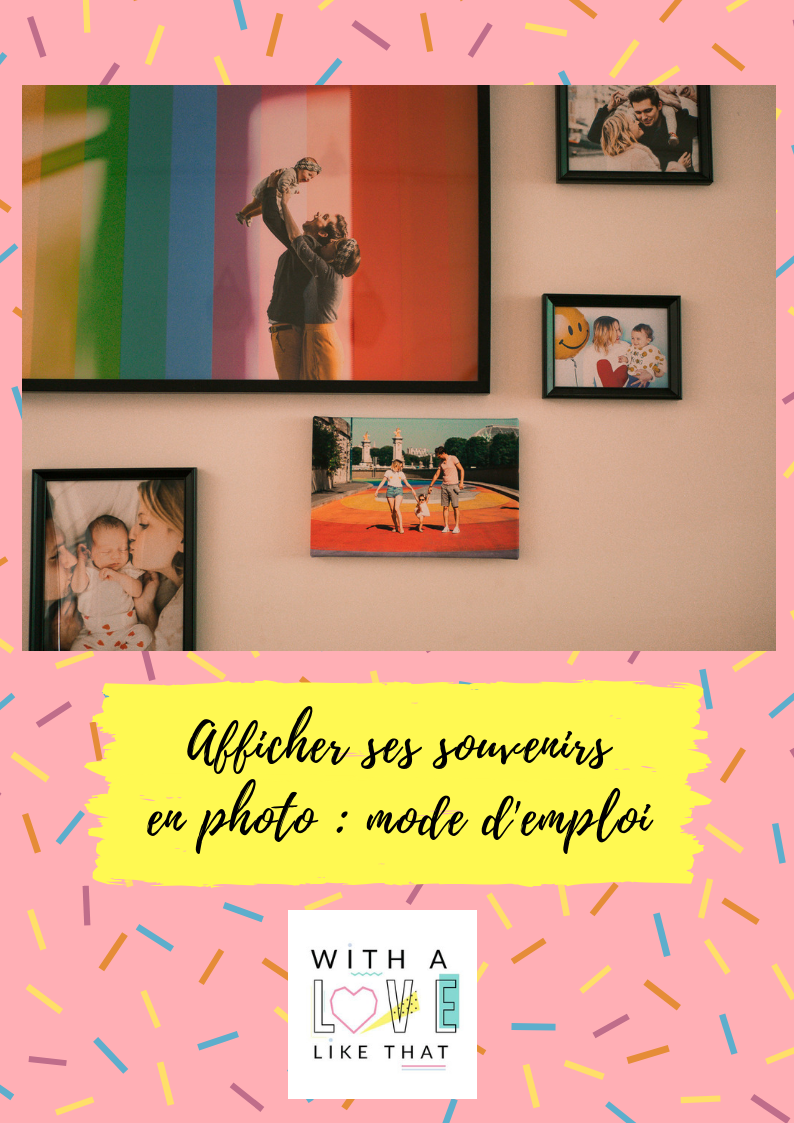 afficher ses souvenirs en photos : le mur de photo / withalovelikethat.fr