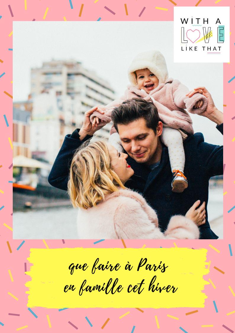 Que faire à Paris en famille cet hiver? les idées sur withalovelikethat.fr