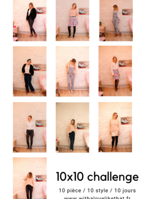 10 x 10 challenge / 10 pièces , 10 looks, 10 jours sur withalovelikethat.fr