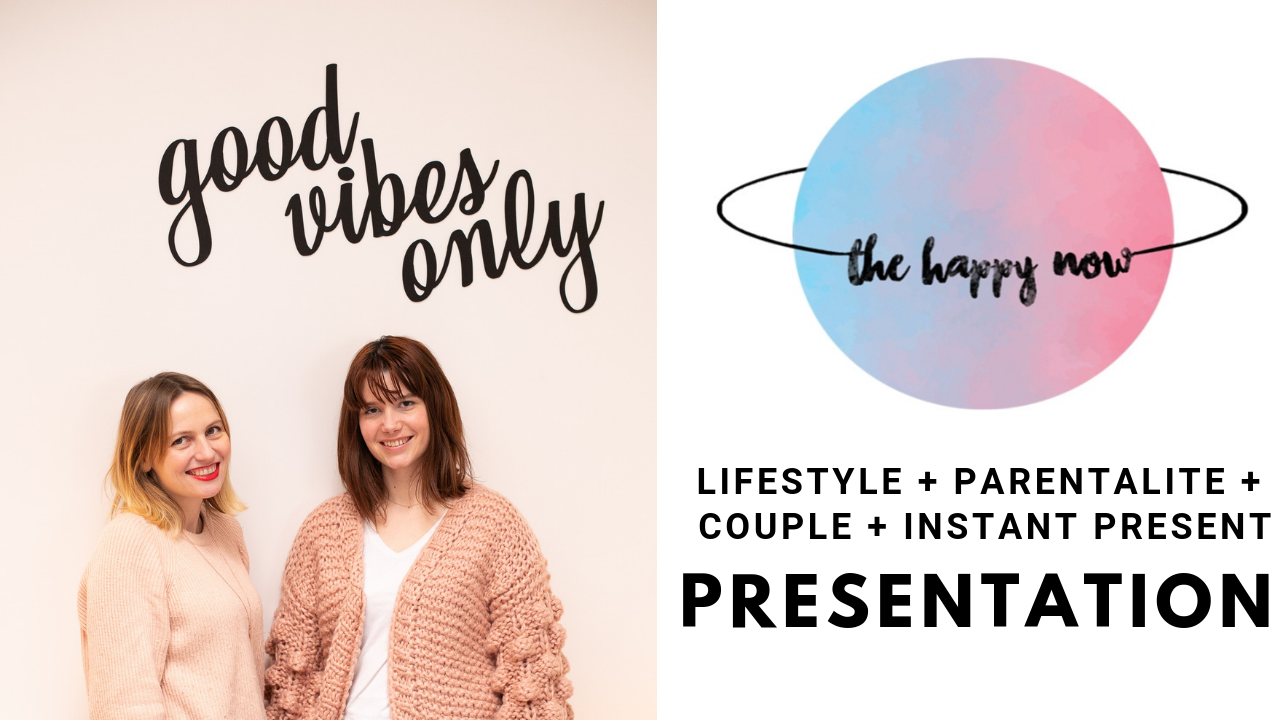 the happy now / chaine lifestyle et parentalité