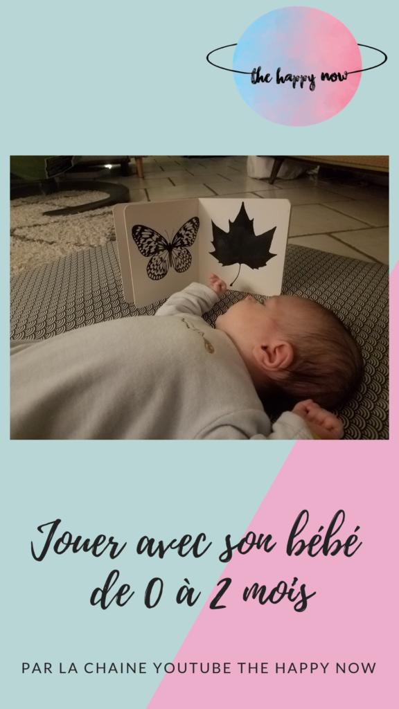 jouer avec son bébé de 0 à 2 mois / The Happy Now