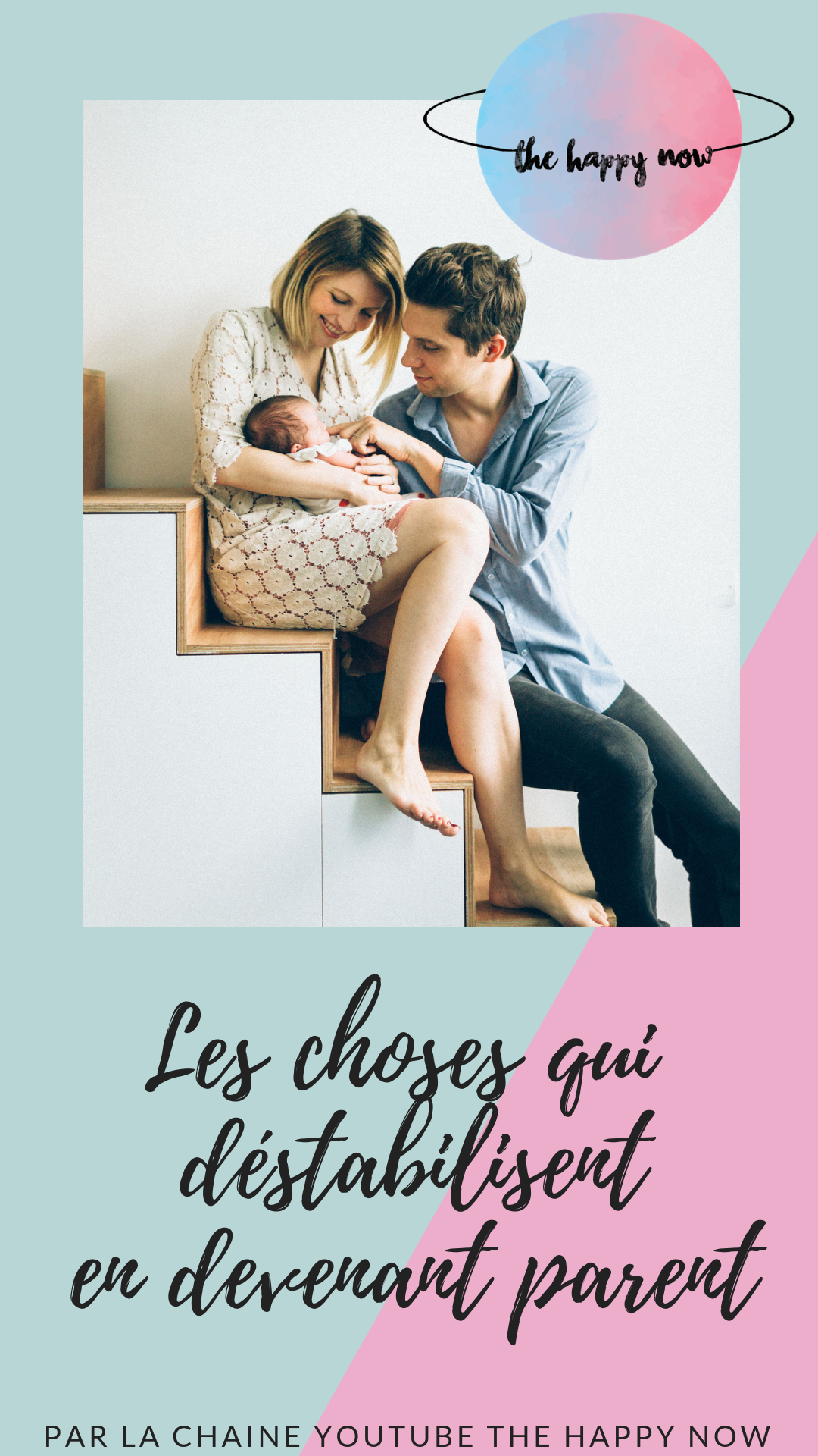 les choses qui déstabilisent le plus en devenant parents / par the The Happy Now