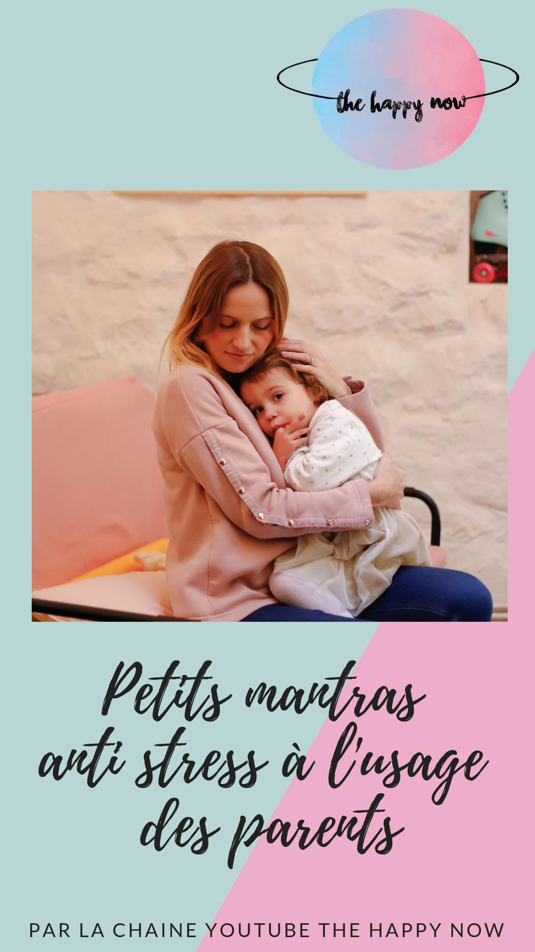 petits mantras anti stress à l'usage des parents / the happy now