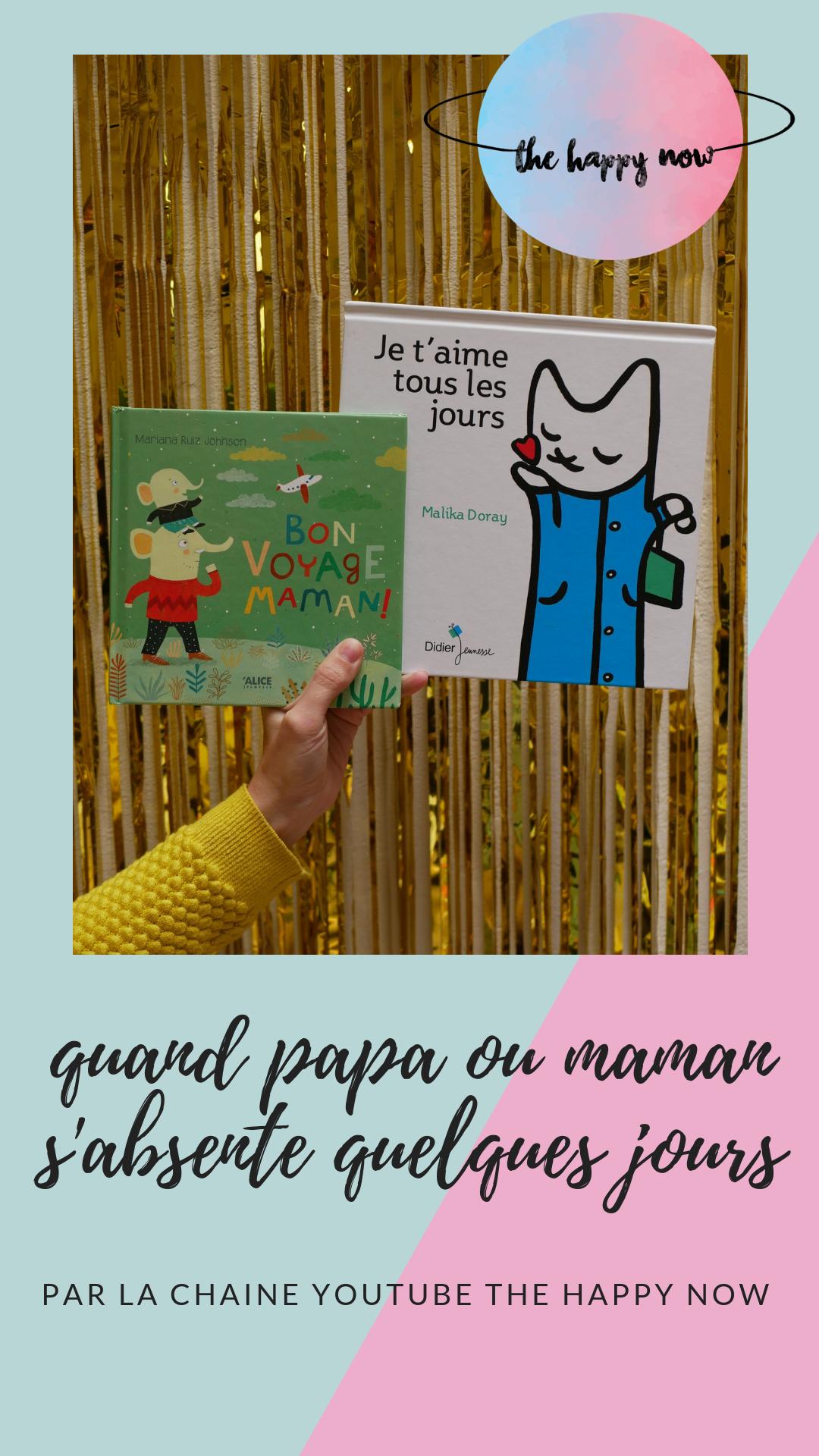 sélection livres parent absent : quand papa ou maman s'absente pour quelques jours / par the happy now