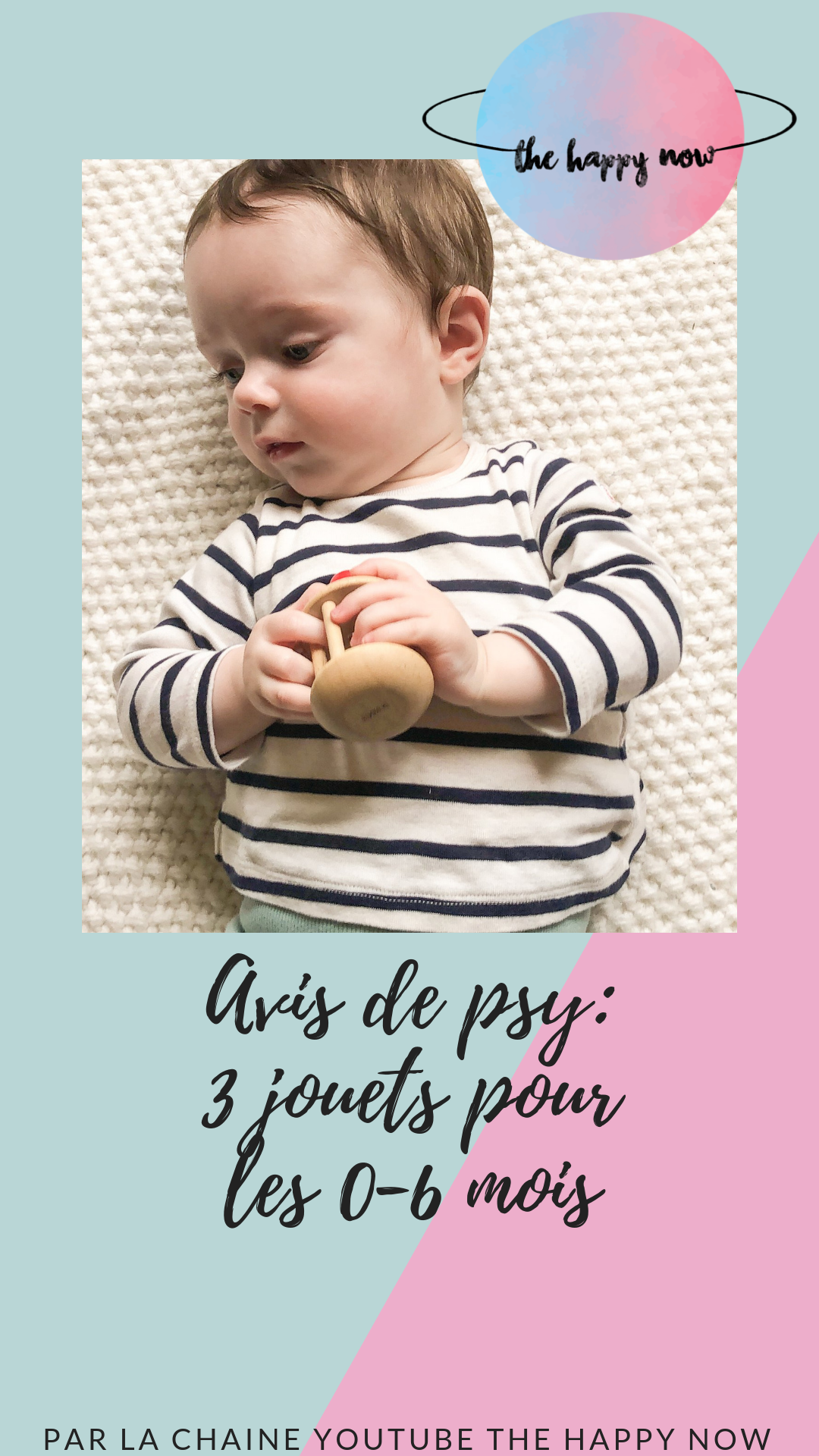 avis de psy : 3 jouets pour les bébés de 0 à 6 mois