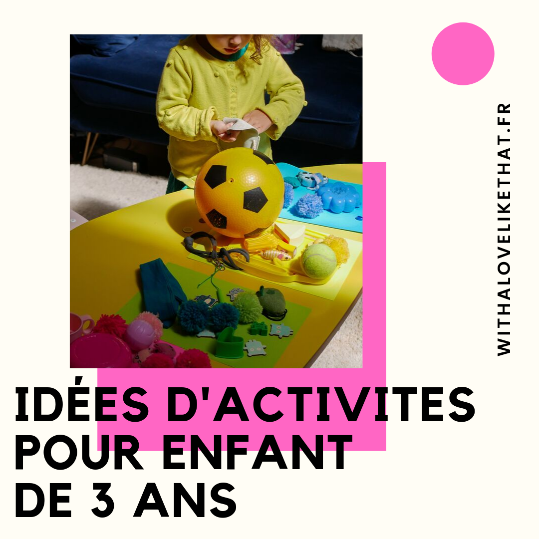 idées d'activités pour enfant de 3 ans / plus sur withalovelikethat.fr