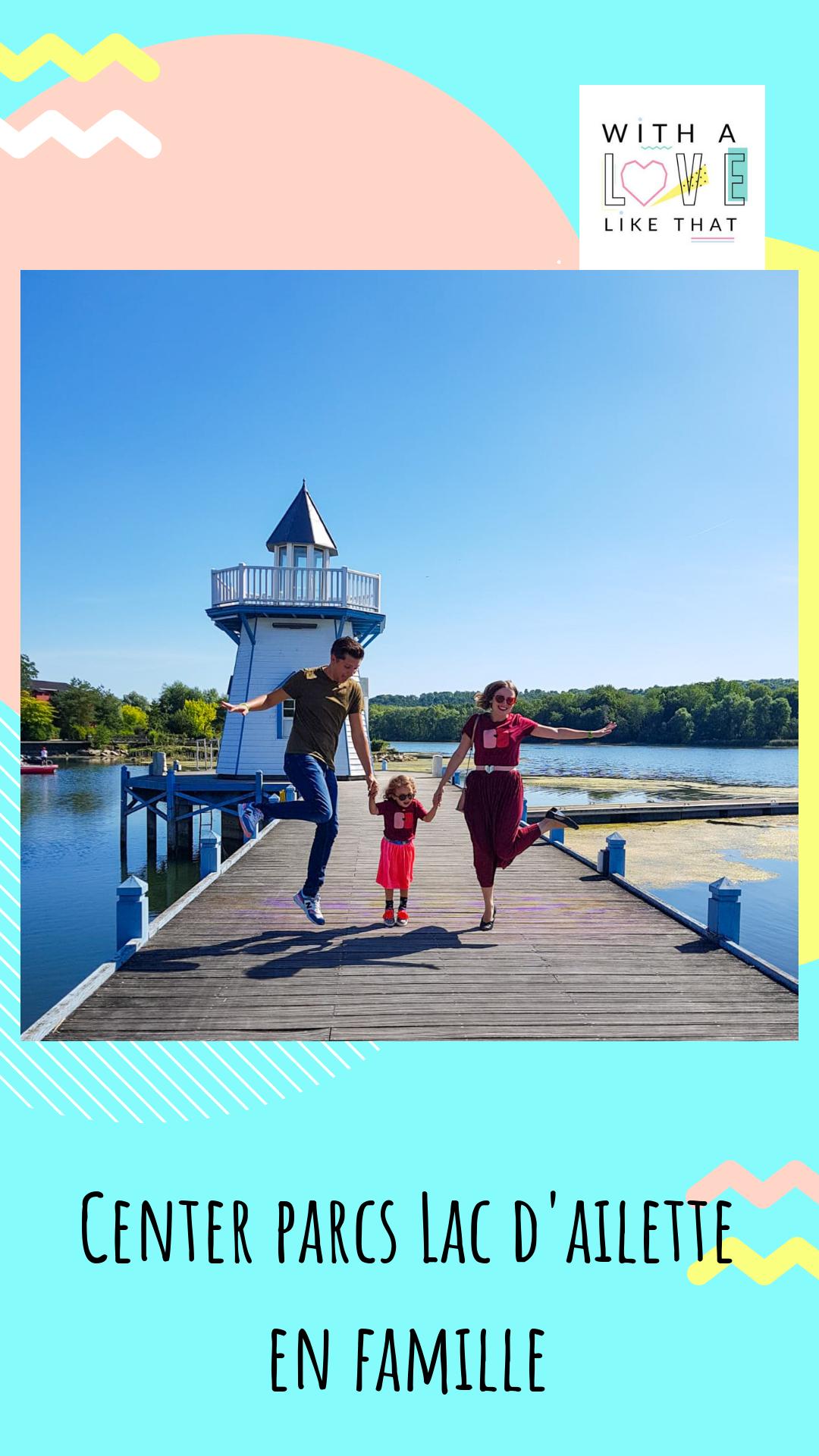 Notre avis sur le center parcs lac d'ailette en famille / sur withalovelikethat.fr