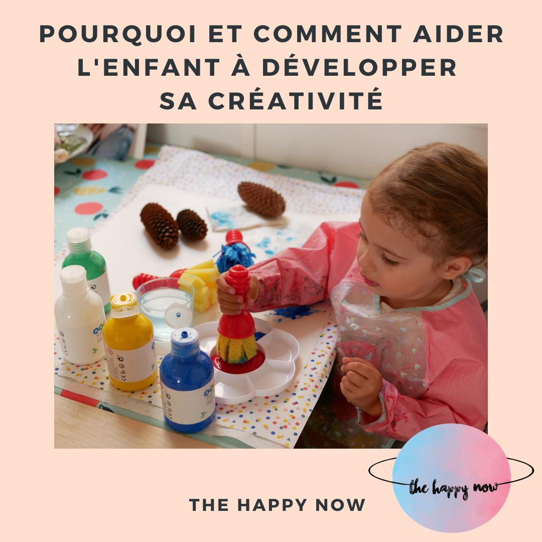 développer la créativité chez son enfant / the happy now