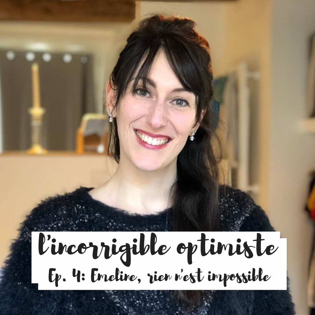 Incorrigible optimiste : Emelline, rien n'est impossible