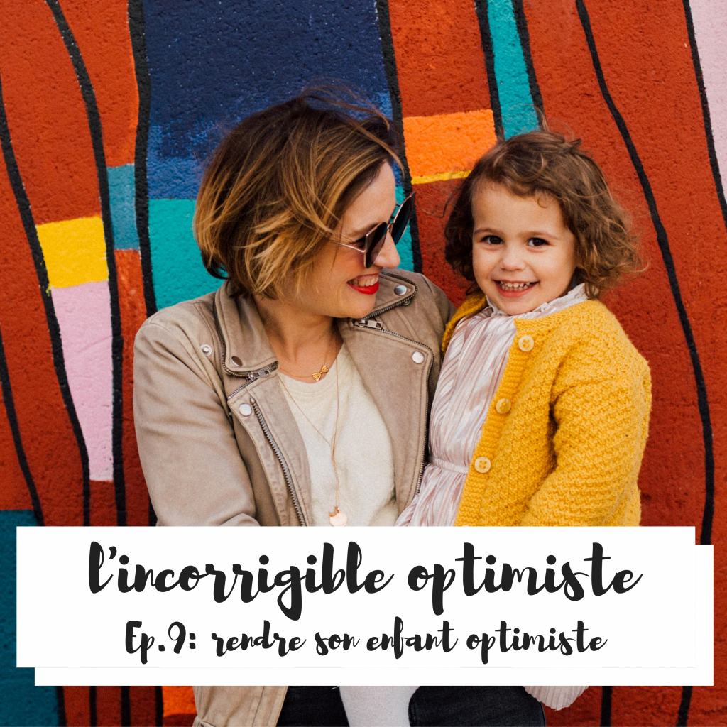 rendre son enfant optimiste : l'incorrigible optimiste
