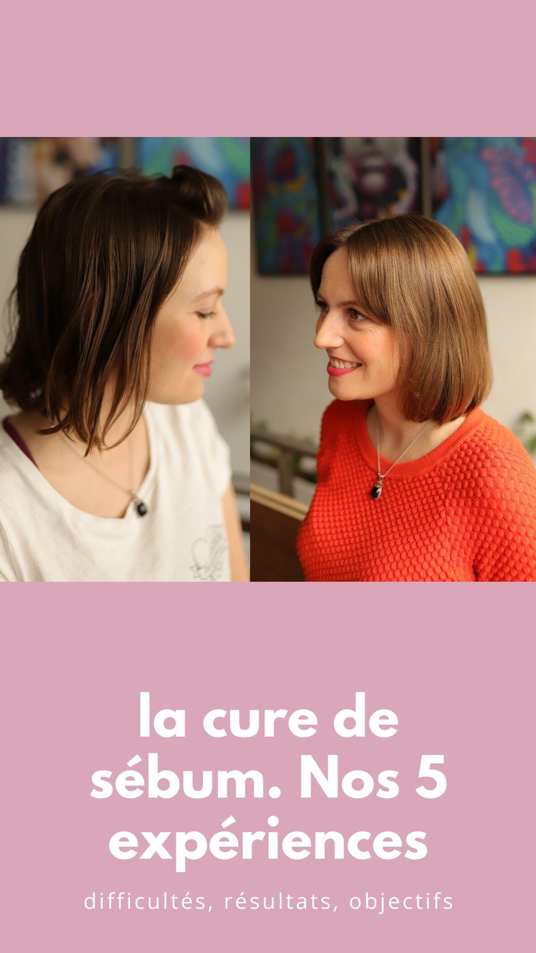la cure de sébum, nos 5 expériences différentes selon notre nature de cheveux, nos objectifs, notre ressenti!