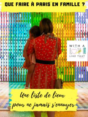 idées sorties en famille à Paris, une liste avec resto, musée, jeux, lieux dédiés aux enfants / plus d'idées sur withalovelikethat.fr