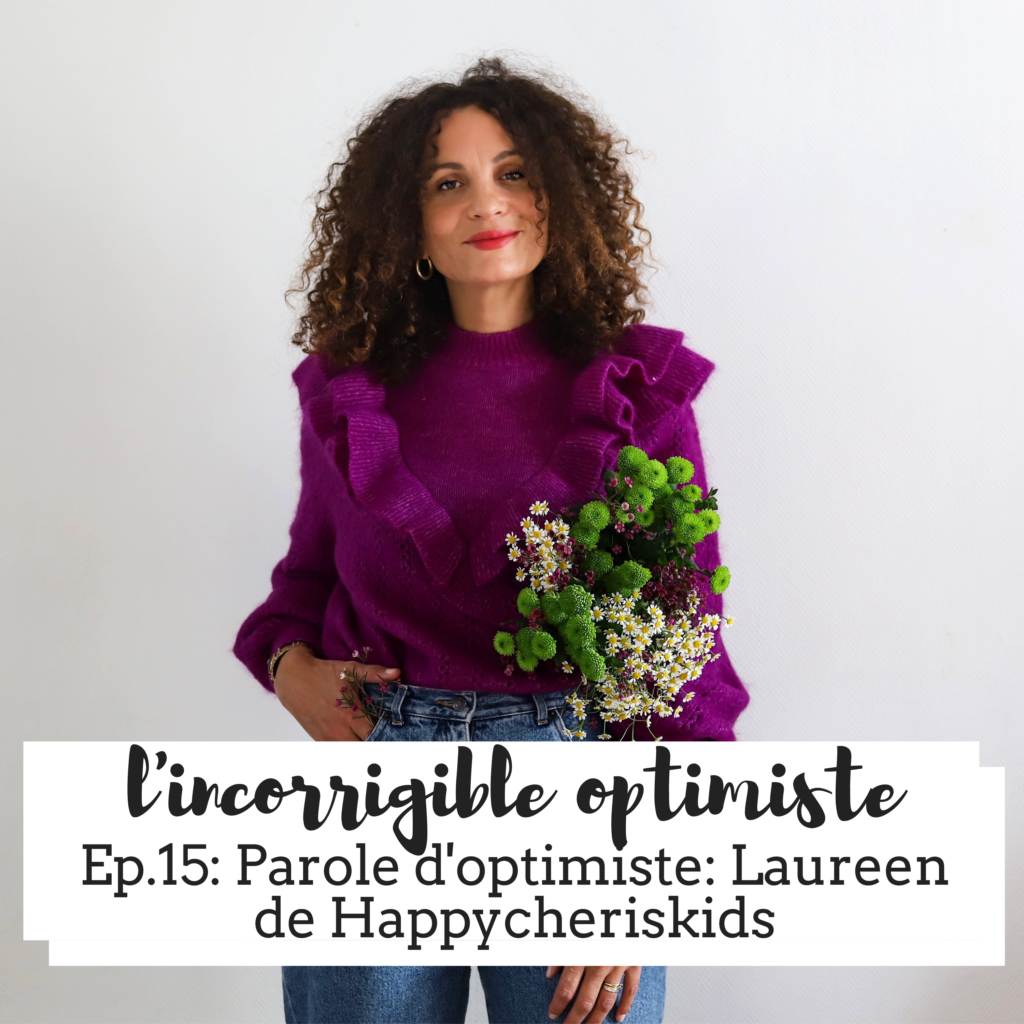 Parole d'optimiste : Laureen de happycheriskids