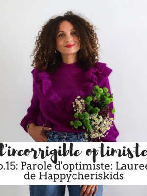 Parole d'optimiste : Laureen de happycheriskids