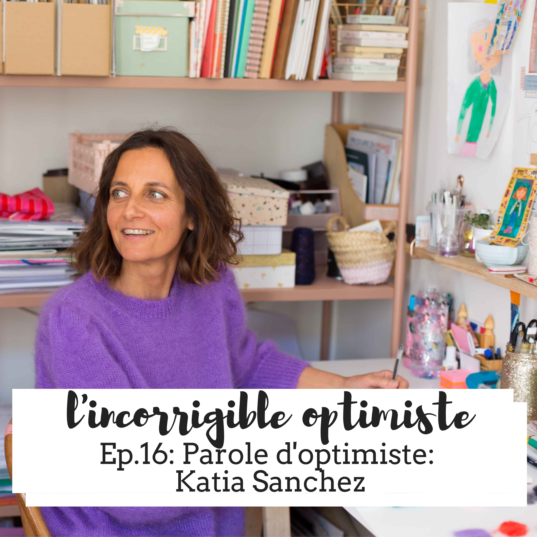 Parole d'optimiste : Katia Sanchez