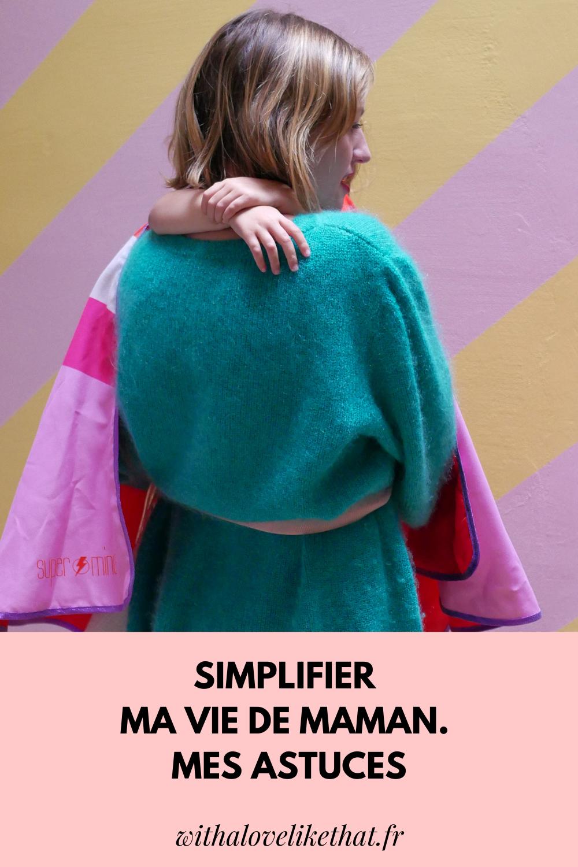 Simplifier ma vie de maman d'enfant de maternelle. Mes astuces
